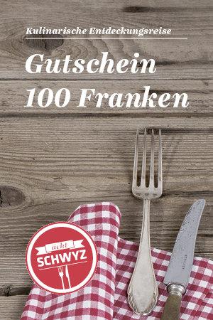 Gourmet-Gutschein «ächt SCHWYZ» 100.-