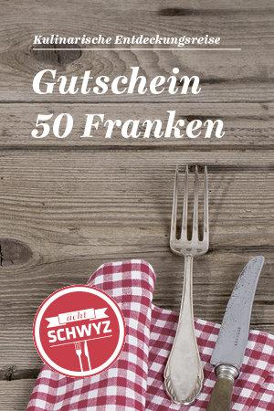Gourmet-Gutschein «ächt SCHWYZ» 50.-